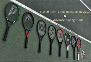 The Best Tennis Racquets reviews and adv buying guide