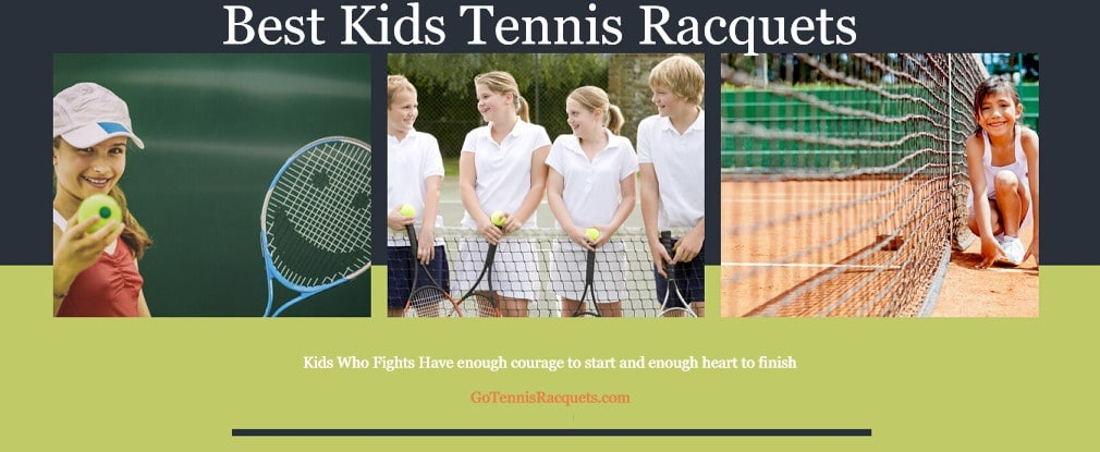 Best Kids Tennis Racquets for Beginners or Juniors