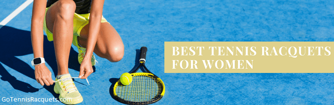 Best Tennis Racquets for female players