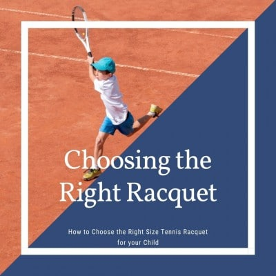 How to Choose the Right Size Tennis Racquet for your Child
