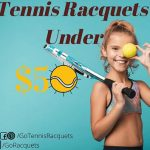 Best Tennis Racquets Under 50 Dollars