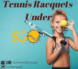 Best Tennis Racquets Under 50 Dollars