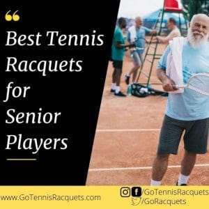 Best Tennis Racquets for Senior Players
