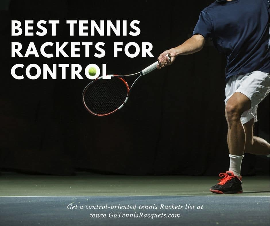 advanced players consider Best tennis racquets for Control
