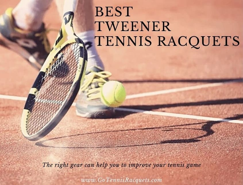 Best Tweener Tennis Racquets for Intermediate Players